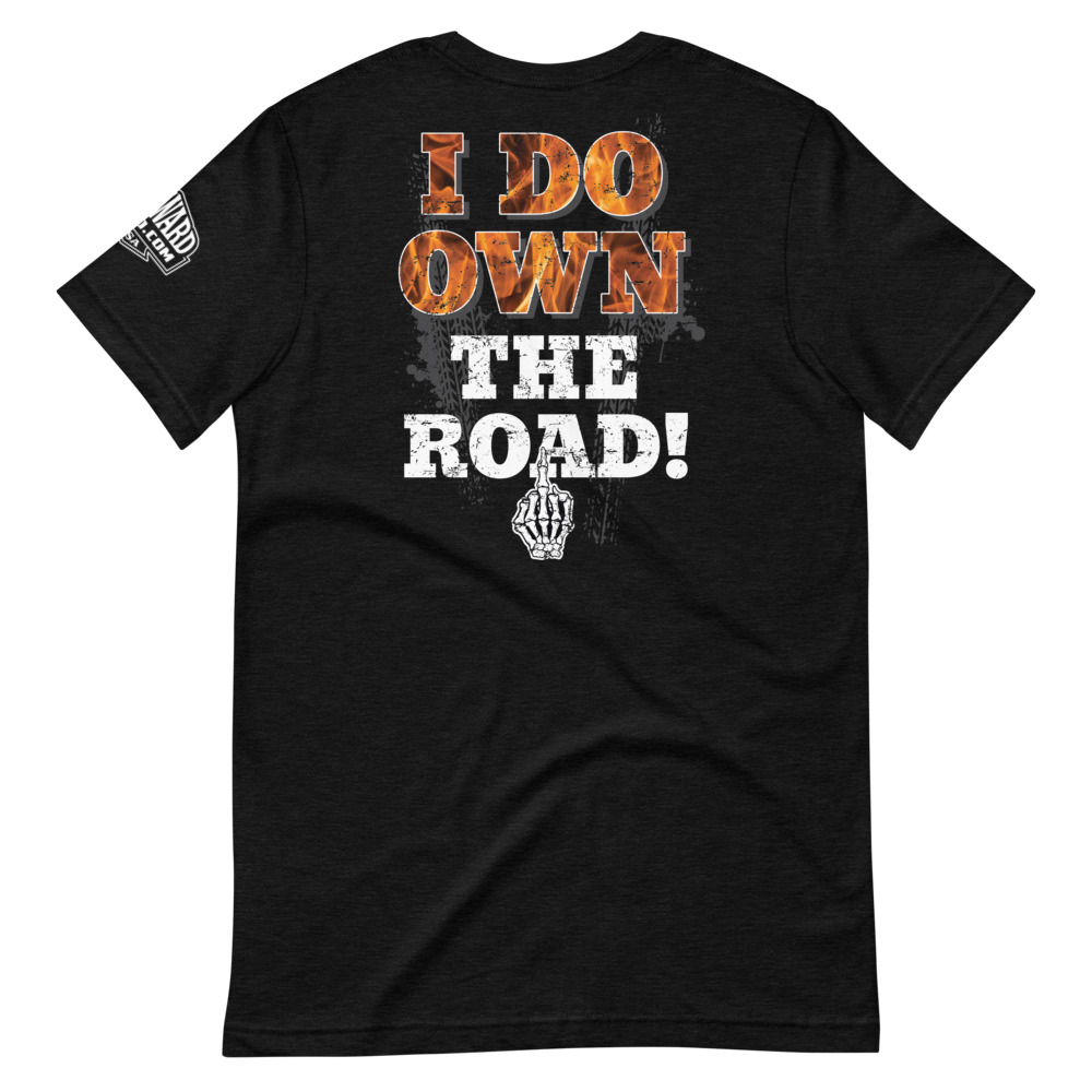 I do own the road motorcycle t-shirt