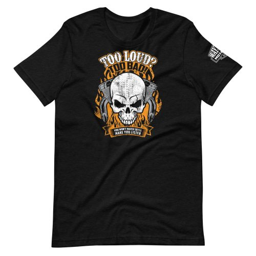 too loud motorcycle shirt